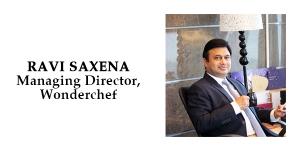 Kitchenware Industry Evolving at a Fast Clip – Ravi Saxena, MD Wonderchef