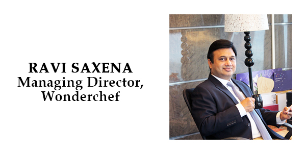 Kitchenware Industry Evolving at a Fast Clip – Ravi Saxena, MD Wonderchef