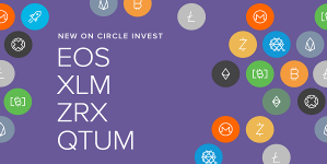 Four New Digital Currencies Added by Circle to its Invest Platform